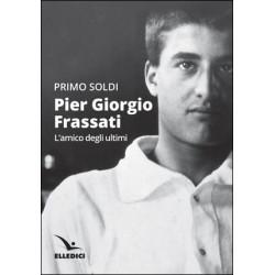 Pier Giorgio Frassati - L'amico degli ultimi